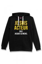 Sweat à capuche J&M Acteur noir : Sweat-shirt J&M à capuche noir avec message JE SUIS ACTEUR CHEZ JACQUIE & MICHEL sur le devant.